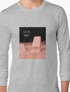 Life on Mars? Long Sleeve T-Shirt