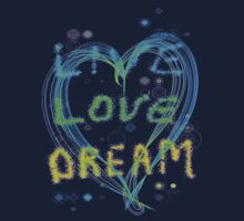 Live Love Dream by Arianey
