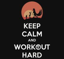 Keep Calm and Workout Hard by rapidograph