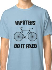 Hipsters Do it fixed Classic T-Shirt