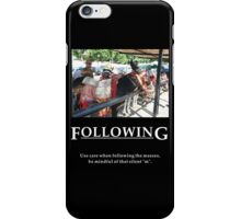Life's Lesson 13 - Following iPhone Case/Skin