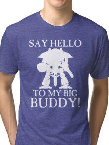 Say Hello To My Big Buddy! - White Tri-blend T-Shirt