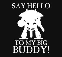 Say Hello To My Big Buddy! - White Hoodie