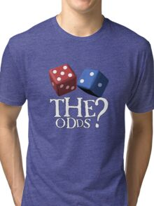 What Are The Odds! Tri-blend T-Shirt