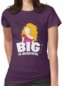 Big Hair is Beautiful Womens Fitted T-Shirt