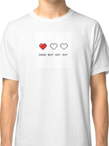 Down But Not Out Classic T-Shirt