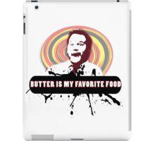 Butter is the best iPad Case/Skin