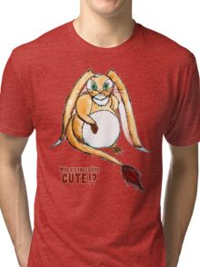 Who are you calling CUTE !? Tri-blend T-Shirt