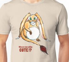 Who are you calling CUTE !? Unisex T-Shirt