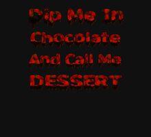 Dip Me In Chocolate Unisex T-Shirt