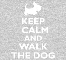 Keep Calm and Walk the Dog by BonniePortraits