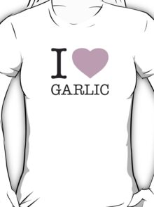 I ♥ GARLIC T-Shirt