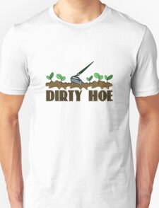 Dirty hoe geek funny nerd T-Shirt