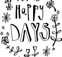 happy days by mooseandbear