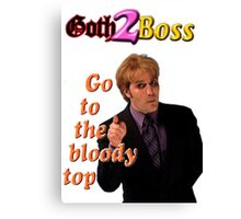 Goth2Boss Go To The Bloody Top Canvas Print