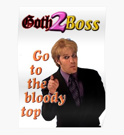 Goth2Boss Go To The Bloody Top Poster