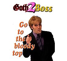 Goth2Boss Go To The Bloody Top Photographic Print