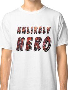 Unlikely Hero Classic T-Shirt