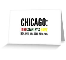 Chicago: Lord Stanley's Home (Years) Greeting Card