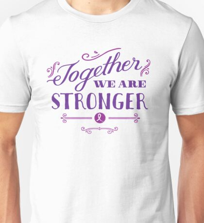 Together we are stronger...with caregivers T-Shirt
