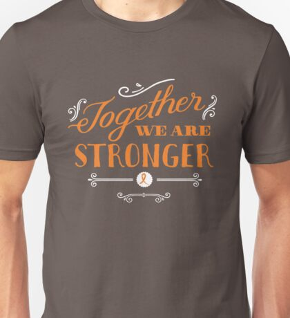Together we are stronger...than leukemia cancer T-Shirt