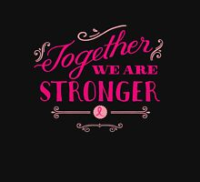 Together we are stronger...than breast cancer Womens Fitted T-Shirt