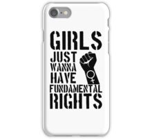 Girls just wanna have fundamental rights. [black] iPhone Case/Skin