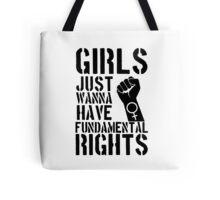 Girls just wanna have fundamental rights. [black] Tote Bag