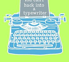 You can't hack into a typewriter  by nimbus-nought