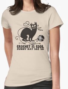 Black white crochet is cool funny derpy cat says so Womens Fitted T-Shirt