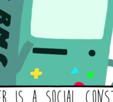 BMO - Gender is a Social Construct Sticker