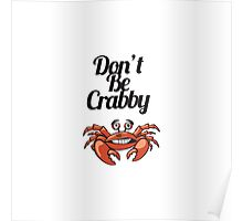 """Don't Be Crabby"" Typography with Cute Crab Poster"