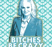 B*tches be crazy by nimbus-nought