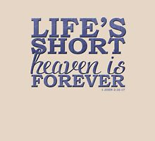Life's Short, Heaven is Forever Womens Fitted T-Shirt