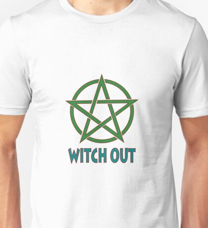 Witch Out Unisex T-Shirt