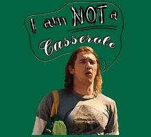 I AM NOT A CASSEROLE! Unisex T-Shirt