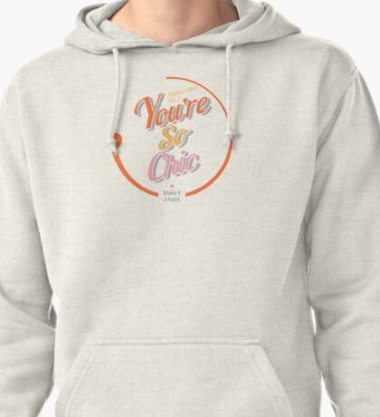 You are so chic Pullover Hoodie