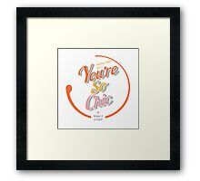 You are so chic Framed Print