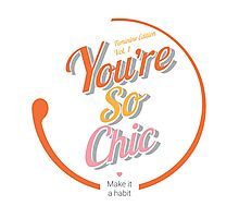 You are so chic Photographic Print