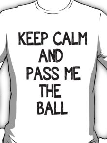 Keep Calm And Pass Me The Ball (Dimitar Berbatobv) T-Shirt