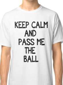 Keep Calm And Pass Me The Ball (Dimitar Berbatobv) Classic T-Shirt