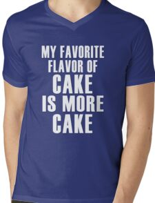 My favorite flavor of cake is more cake Mens V-Neck T-Shirt