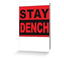 Stay Dench (black and red) Greeting Card