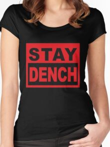 Stay Dench (black and red) Women's Fitted Scoop T-Shirt