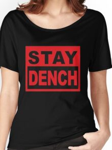 Stay Dench (black and red) Women's Relaxed Fit T-Shirt