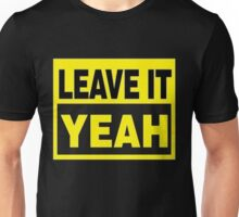 Leave It Yeah (black and yellow) Unisex T-Shirt