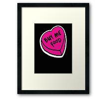 Buy me food - pink heart Framed Print