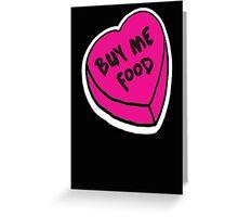 Buy me food - pink heart Greeting Card