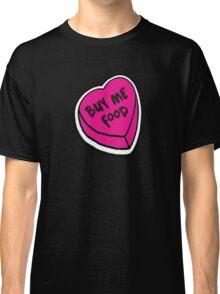Buy me food - pink heart Classic T-Shirt