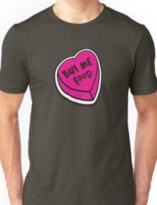 Buy me food - pink heart Unisex T-Shirt